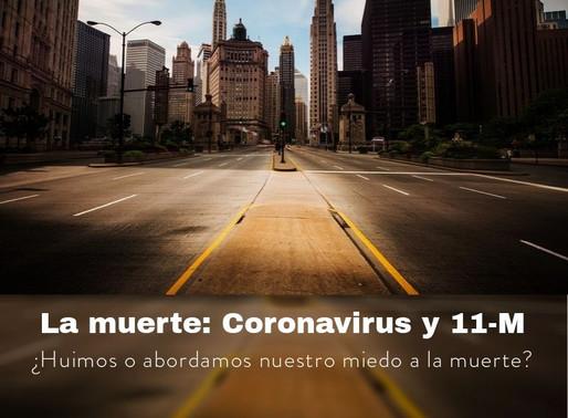 El miedo: Coronavirus y 11-M ¿Huimos o abordamos nuestro miedo a la muerte?