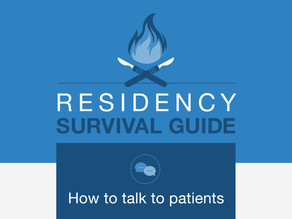Residency Survival Guide: How to talk to patients