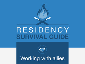 Residency Survival Guide: The dos and don'ts of working with allies