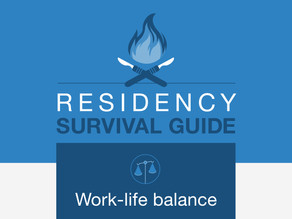 Residency Survival Guide: How to find work-life balance