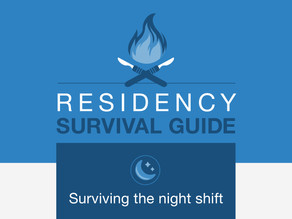 Residency Survival Guide: Surviving the night shift