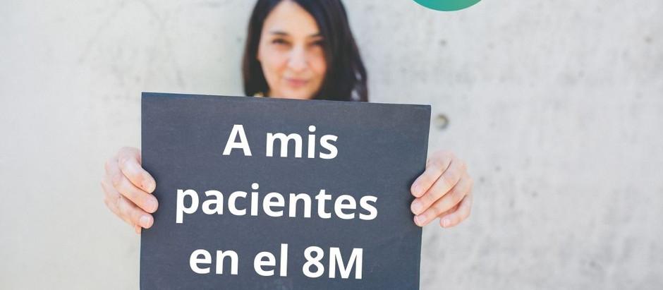 Para mis pacientes en el 8M...