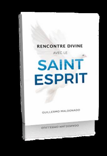 RENCONTRE DIVINE AVEC LE SAINT ESPRIT