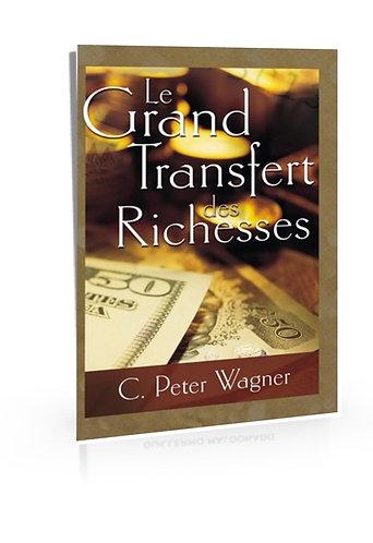 LE GRAND TRANSFERT DES RICHESSE