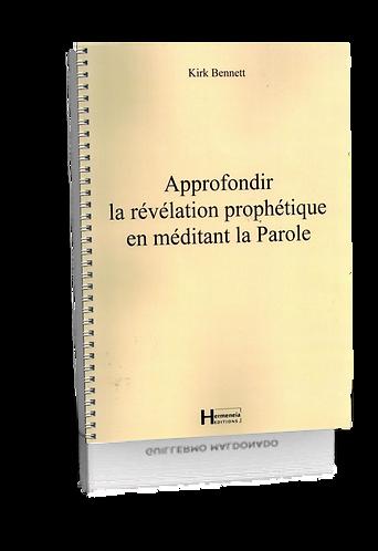 APPROFONDIR LA RÉVÉLATION PROPHÉTIQUE EN MÉDITANT LA PAROLE