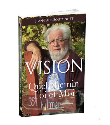 Vision ou Quel chemin Toi et Moi