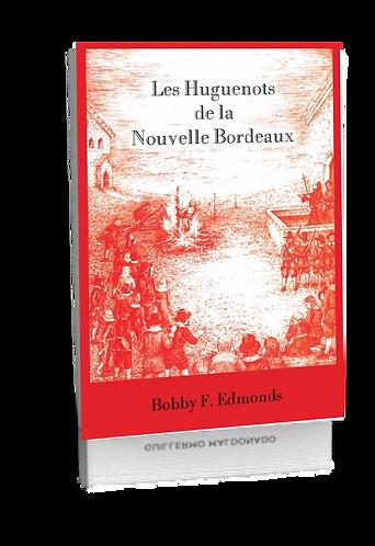 LES HUGUENOTS DE LA NOUVELLE BORDEAUX