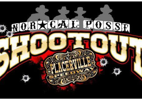 Nor*Cal Posse Shootout pertinent info for this weekend at Placerville Speedway