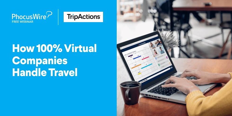 How 100% virtual companies handle travel