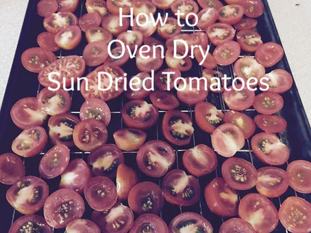 How to Oven Dry Sun Dried Tomatoes