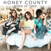 Honey County - Woke Up Tired