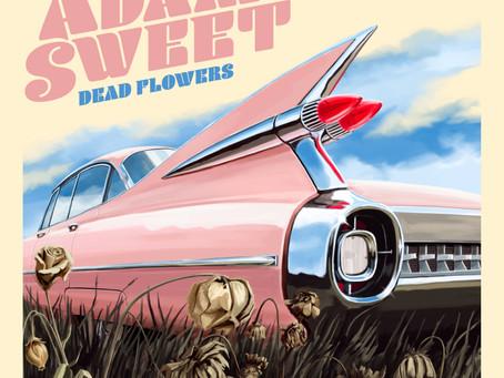 Adam Sweet - Dead Flowers