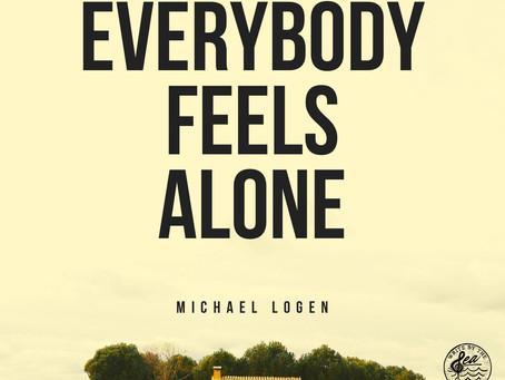 Michael Logen - Everybody Feels Alone