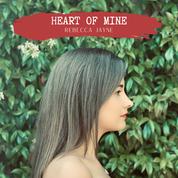 Rebecca Jayne - Heart Of Mine