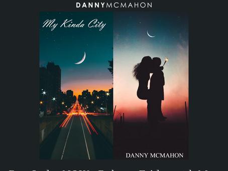 Danny McMahon - My Kinda City