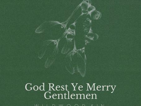 Wildwood Kin - God Rest Ye Merry Gentlemen