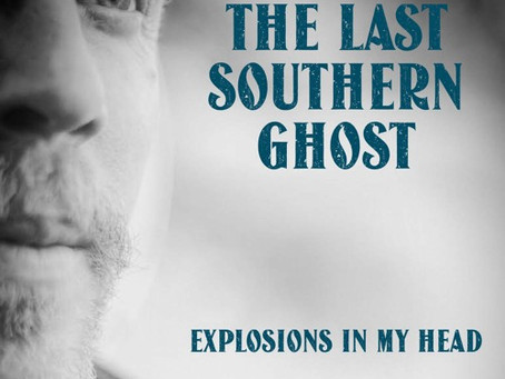 The Last Southern Ghost - Explosions In My Mind