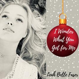Leah Belle Faser - I Wonder What You Got For Me