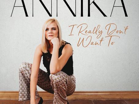 Annika -  I Really Don't Want To / It Still Hurts