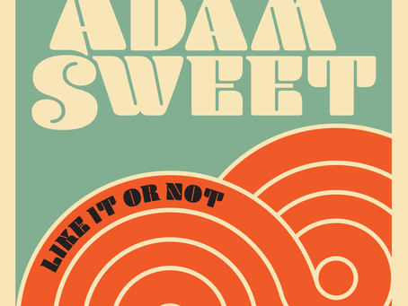 Adam Sweet - Like It Or Not