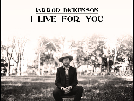 Jarrod Dickenson - I Live For You