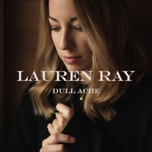 Lauren Ray - Dull Ache