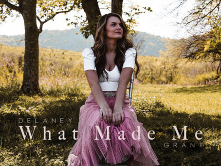 Delaney Grant - What Made Me