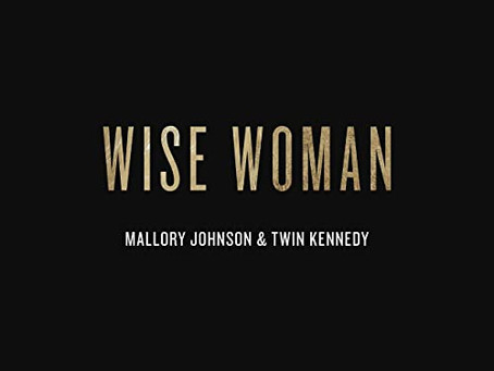 Wise Woman - Mallory Johnson & Twin Kennedy