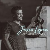 Jesse Lopez - Way Past Words / Country Road