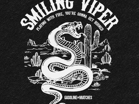 Gasoline & Matches  - Smiling Viper
