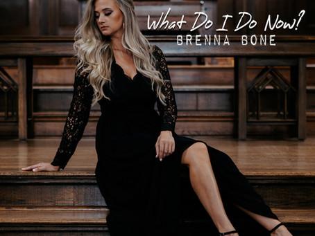 Brenna Bone - What Do I Do Now?