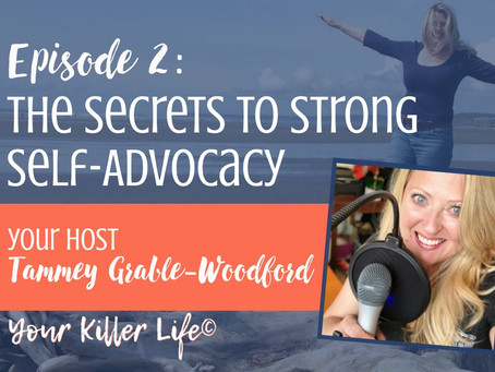 002. The Secrets to Strong Self-Advocacy