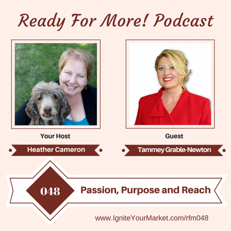 Tammey talks with Heather Cameron on her podcast about Passion, Purpose and Reach – RFM048