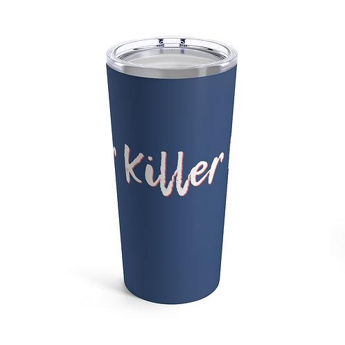 Your Killer Life Tumbler 20oz - Navy