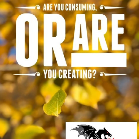Are you consuming, or are you creating?