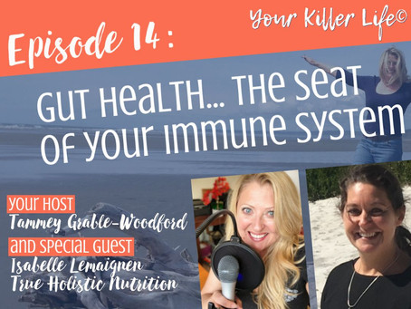 014: Gut Health... the seat of your immune system
