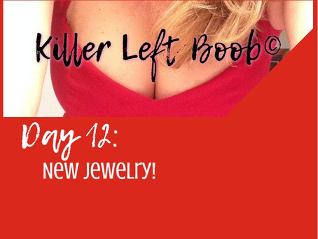 Day 12: New jewelry!