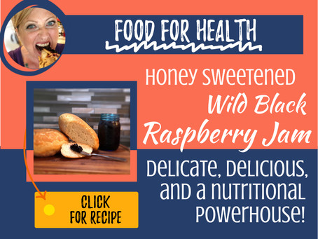 Food for Health: Honey Sweetened Wild Black Raspberry Jam