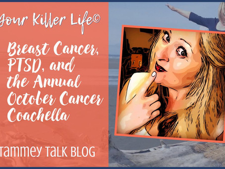 Breast Cancer, PTSD, and the Annual October Cancer Coachella
