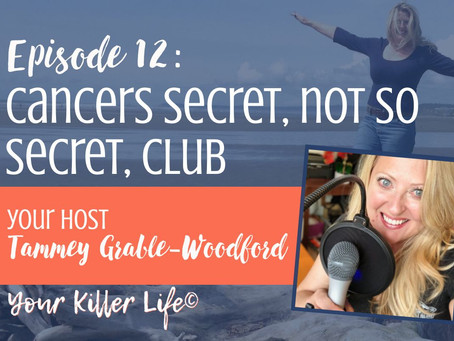 012: Cancers Secret, not so Secret, Club