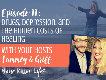 011: Drugs, Depression, and the Hidden Costs of Healing