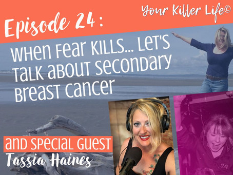 024: When Fear Kills... let's talk about Secondary Breast Cancer