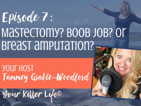 007: Mastectomy? Boob job? Or breast amputation?