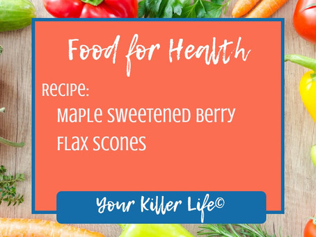 Food for Health: Maple Sweetened Berry Flax Scones