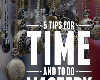 Top 5 Tips for Time & To-do Mastery
