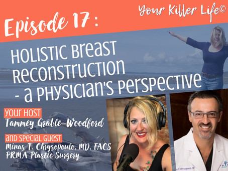 017: Holistic Breast Reconstruction - a Physician's Perspective