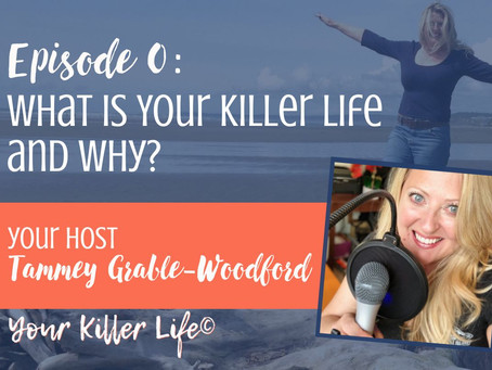 000. Podcast Trailer - What is Your Killer Life and Why?