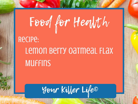 Food for Health: Lemon Berry Oatmeal Flax Muffins