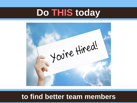 Do this ONE thing to find better team members NOW