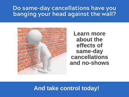 Are You Struggling with Same-Day Cancellations?